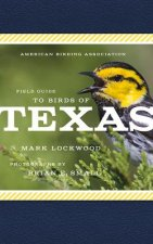 American Birding Association Field Guide to Birds of Texas