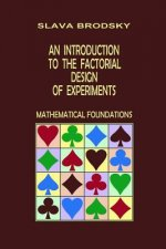 Introduction to the Factorial Design of Experiments (Mathematical Foundations)