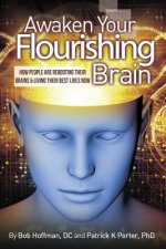 Awaken Your Flourishing Brain, How People Are Rebooting Their Brains & Living Their Best Lives Now