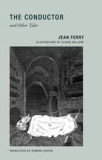 Jean Ferry - the Conductor and Other Tales