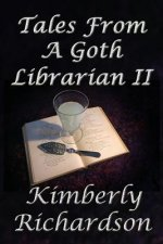 Tales from a Goth Librarian II