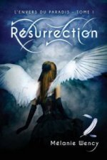 Resurrection (L'Envers Du Paradis - Tome 1)