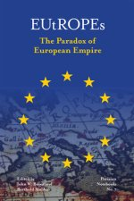 Eutropes - The Paradox of European Empire