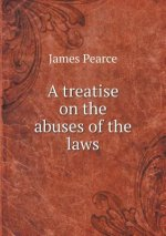 Treatise on the Abuses of the Laws