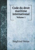 Code Du Droit Maritime International Volume 1
