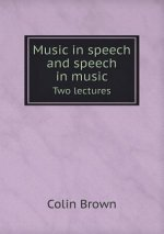 Music in Speech and Speech in Music Two Lectures