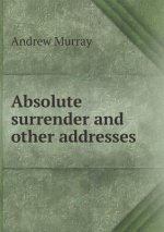 Absolute Surrender and Other Addresses