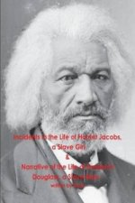 Incidents in the Life of Harriet Jacobs, a Slave Girl & Narrative of the Life of Frederick Douglass, a Slave Man - Written by Them