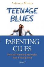 Teenage Blues, Parenting Clues