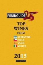 Penin Guide Top Wines from Argentina, Chile, Spain and Mexico