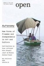 Open 23 - Autonomy. New Forms of Freedom and Independence in Art and Culture