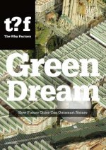 Green Dream - How Future Cities Can Outsmart Nature