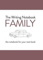 Writing Notebook: Family the Notebook for Your Next Book