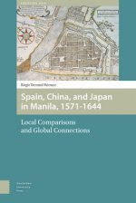 Spain, China and Japan in Manila, 1571-1644