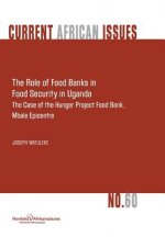 Role of Food Banks in Food Security in Uganda