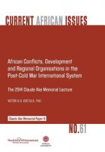 African Conflicts, Development, Regional Organisations in the Post-Cold War International System