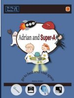 Adrian and Super-A Go to Bed and Visit Space