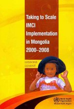 Taking to Scale IMCI Implementation in Mongolia 2000-2008