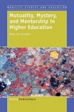 Mutuality, Mystery, and Mentorship in Higher Education