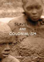 Slavery and Colonialism. Man's Inhumanity to Man for Which Africans Must Demand Reparations
