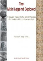Misiri Legend Explored. a Linguistic Inquiry Into the Kalenjiin People's Oral Tradition of Ancient Egyptian Origin