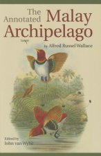 Annotated Malay Archipelago by Alfred Russel Wallace