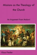 Missions as the Theology of the Church. an Argument from Malawi