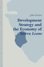 Development Strategy and the Economy of Sierra Leone