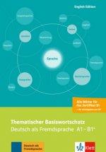 Thematischer Basiswortschatz - Deutsch als Fremdsprache A1-B1+, English Edition