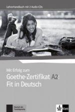 Mit Erfolg zum Goethe-Zertifikat A2: Fit in Deutsch - Lehrerhandbuch mit 2 Audio-CDs
