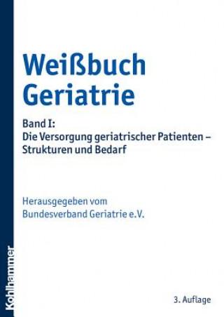 Weißbuch Geriatrie. Bd.1