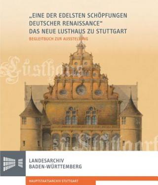 Eine der edelsten Schöpfungen deutscher Renaissance: Das Neue Lusthaus zu Stuttgart.