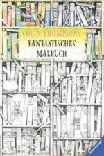 Colin Thompsons Fantastisches Malbuch
