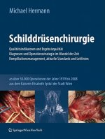 Schilddrüsenchirurgie - Qualitätsindikatoren und Ergebnisqualität, Diagnosen und Operationsstrategie im Wandel der Zeit, Komplikationsmanagement, aktu