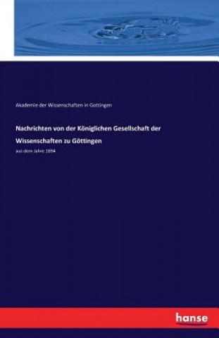 Nachrichten Von Der Koeniglichen Gesellschaft Der Wissenschaften Zu Goettingen