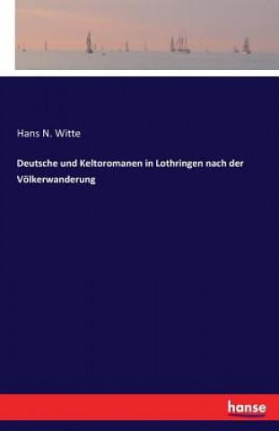 Deutsche und Keltoromanen in Lothringen nach der Voelkerwanderung
