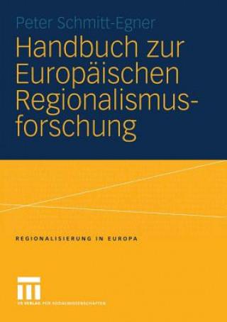 Handbuch Zur Europaischen Regionalismusforschung