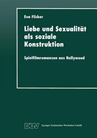 Liebe Und Sexualitat ALS Soziale Konstruktion