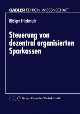 Steuerung Von Dezentral Organisierten Sparkassen