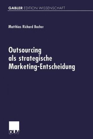 Outsourcing ALS Strategische Marketing-Entscheidung