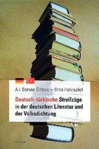 Deutsch-turkische Streifzuge in der deutschen Literatur und der Volksdichtung