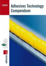 Adhesives Technology Compendium 2009