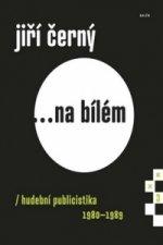 Jiří Černý Na bílém 3