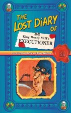Lost Diary of King Henry VIII's Executioner