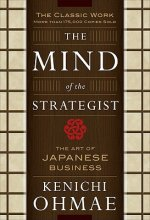 Mind Of The Strategist: The Art of Japanese Business