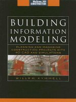 Building Information Modeling: Planning and Managing Construction Projects with 4D CAD and Simulations (McGraw-Hill Construction Series)