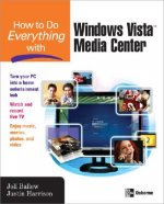 How to Do Everything with Windows Vista Media Center
