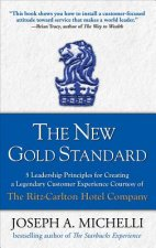 New Gold Standard: 5 Leadership Principles for Creating a Le