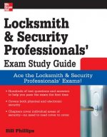 Locksmith and Security Professionals' Exam Study Guide