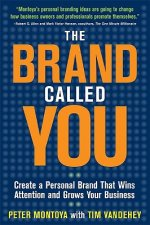 Brand Called You: Make Your Business Stand Out in a Crowded Marketplace